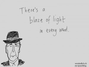 Leonard Cohen: There's a blaze of light in every word.