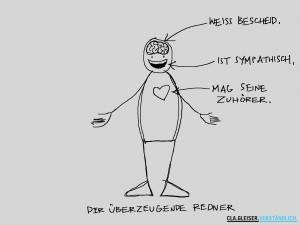 Der ueberzeugende Redner: Weiss Bescheid, ist sympathisch und mag seine Zuhörer.